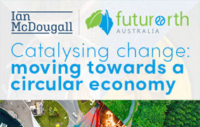 Catalysing change: moving towards a circular economy